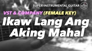 VST and Company Ikaw Lang Ang Aking Mahal Female Key instrumental guitar karaoke cover with lyrics