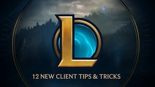New Client Tips & Tricks - League of Legends
