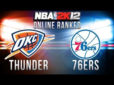 NBA 2K12 Online Ranked - Oklahoma City Thunder vs. Philadelphia 76ers