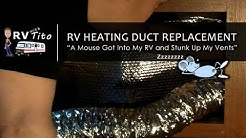 Dead Mouse In RV, Heating Duct Replacement
