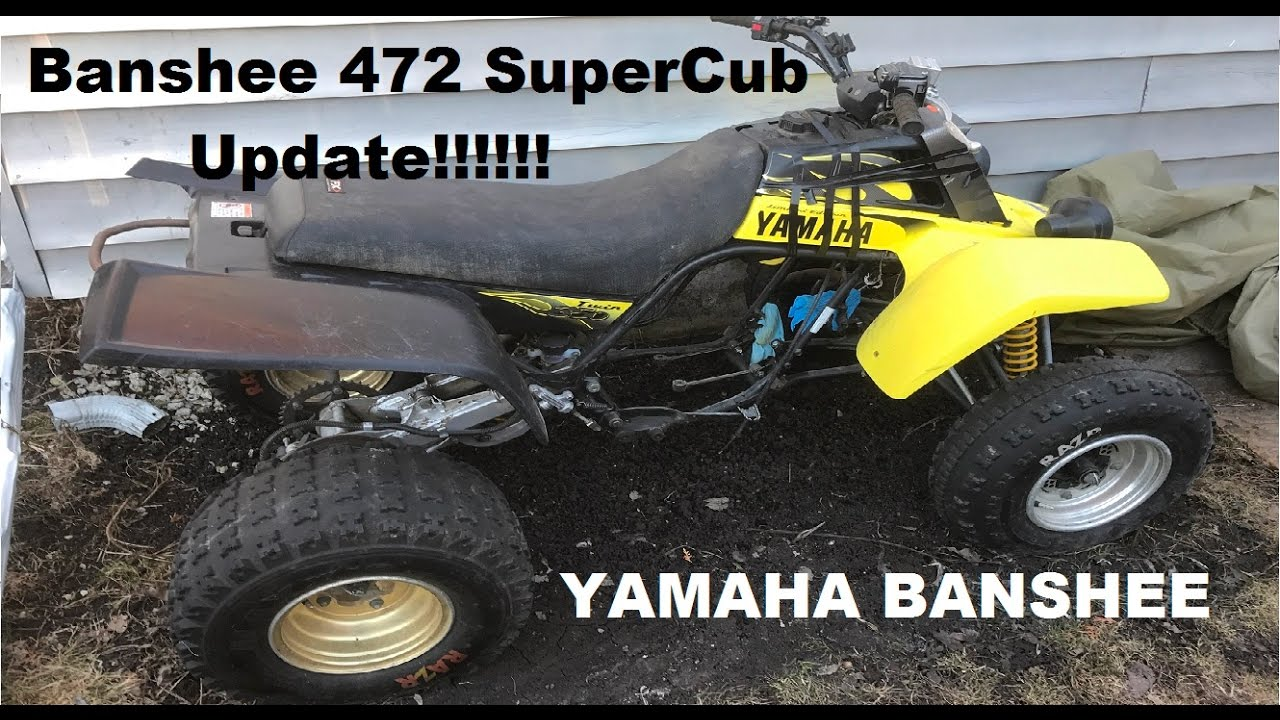 Yamaha Banshee 472 Super Cub 4mil Update!! & Selling off Some toys!!