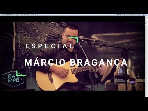 BAR MPB - ESPECIAL MÁRCIO BRAGANÇA