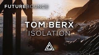 Tom Berx - Isolation