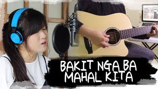 [OPM COVER] BAKIT NGA BA MAHAL KITA (Roselle Nava/Jake Zyrus Arrangement) by Marianne ft. Boy Hapay