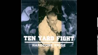 Ten Yard Fight - Hardcore Pride (+Demo - 1996 Full Album)