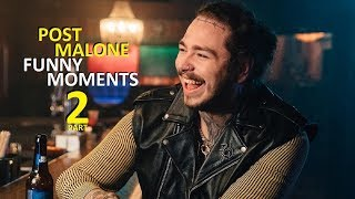 Post Malone FUNNY MOMENTS Part 2 (BEST COMPILATION)