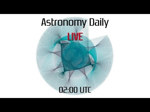 Astronomy Daily *Live* - 17 January 2018