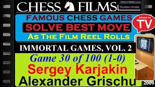Chess: Immortal Games, Vol. 2 (#30 of 100): Sergey Karjakin vs. Alexander Grischuk