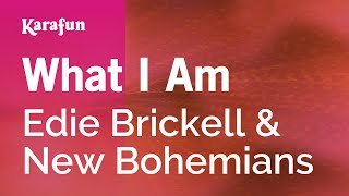 Karaoke What I Am - Edie Brickell *