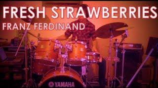 Franz Ferdinand Fresh Strawberries Drum Cover