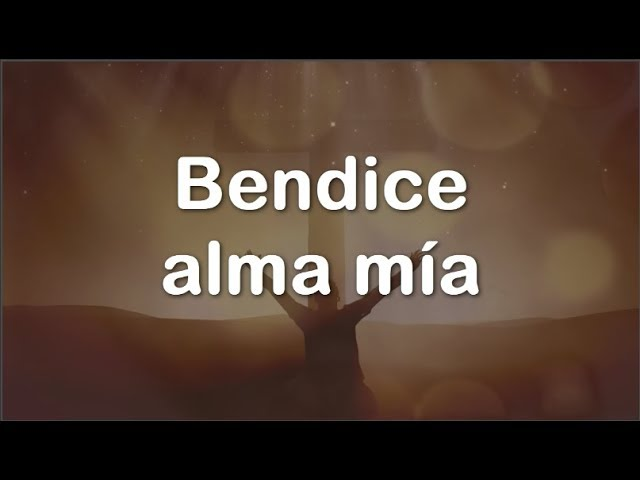 Bendice Alma Mía Marco Barrientos Con Letra Youtube