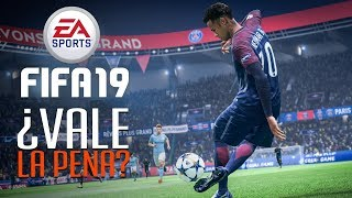 FIFA 19 ¿Vale la pena?