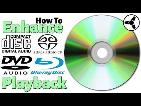 How to Enhance CD, SACD, DVD-Audio, Blu-ray Playback