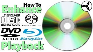 How to Enhance CD, SACD, DVD-Audio, Blu-ray Playback