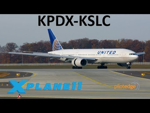 X-Plane 11 | Boeing 777-200LR | B772 | PilotEdge | Portland To Salt Lake City!!