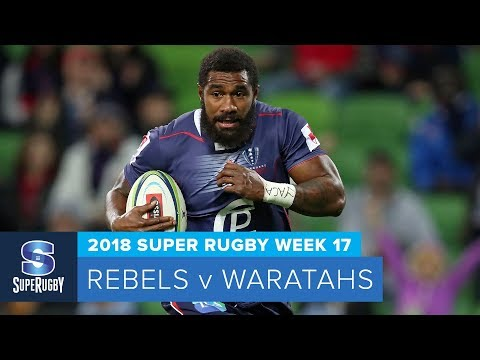 HIGHLIGHTS: 2018 Super Rugby Week 17: Rebels v Waratahs