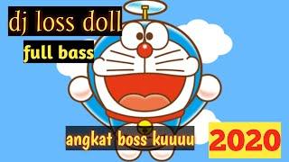 Download Dj loss dol full bass x baling-baling bambu doraemon