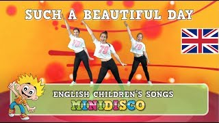 Children's Songs | SUCH A BEAUTIFUL DAY | Dance | Video | Mini Disco