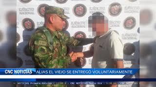 CNC Noticias Pasto-Alias el Viejo se entregó voluntariamente