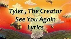 Tyler, The Creator - See You Again Lyrics