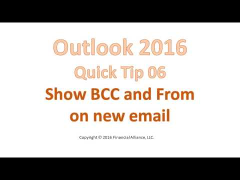 Outlook 2016 Quick Tip 06 - Show BCC and From fields