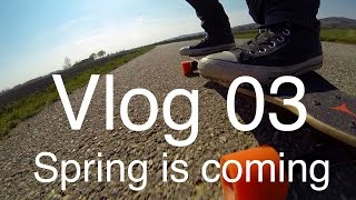 Vlog 03 - Spring is coming