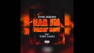 Don Meeno Ft. Tory Lanez - Nah I