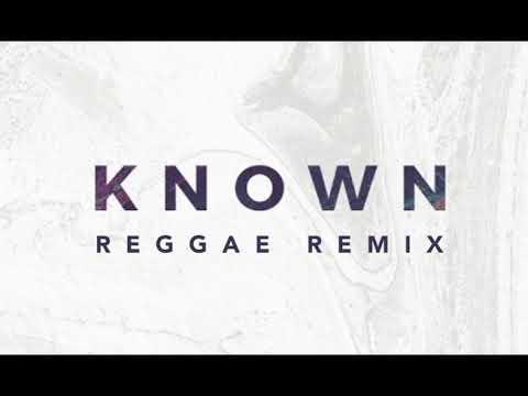 Known by Tauren Wells (Reggae Remix)