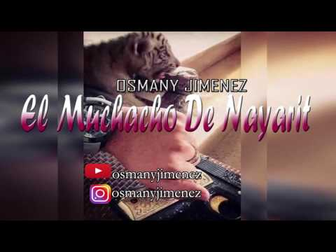 Osmany Jimenez - El Muchacho De Nayarit (Corridos 2016)