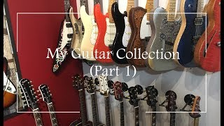 My Guitar Collection - Part 1