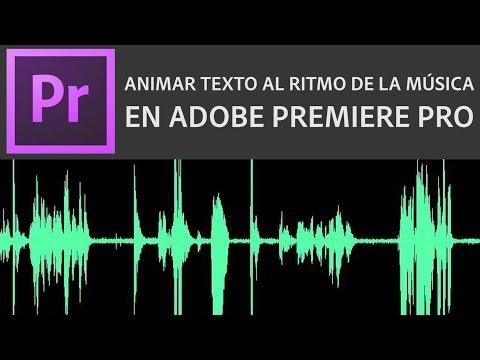 Tutorial Adobe Premiere - Animar Texto al Ritmo de la Música - Sincronizar