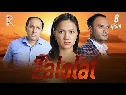 Zalolat (o'zbek serial)   Залолат (узбек сериал) 8-qism