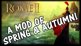TOTAL WAR CHINA?! A Mod of Spring and Autumn (Total War Rome 2)