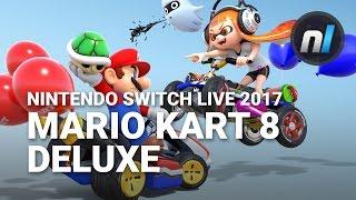 Mario Kart 8 Deluxe Official Trailer | Nintendo Switch Live Presentation 2017