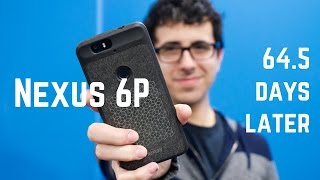 Nexus 6P: 64.5 Days Later