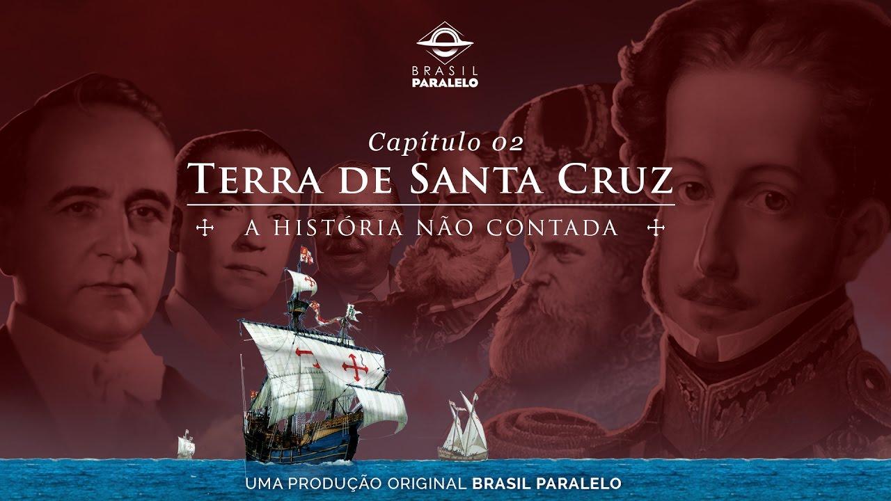(Temporada Anterior EP.2) Terra de Santa Cruz - Uma história não contada [Oficial]