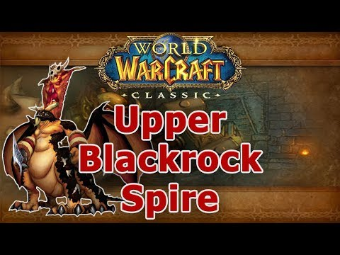 Classic WoW Dungeon Guide: Upper Blackrock Spire (57-60)