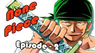 None Piece Episode 2 - Purple Eyes