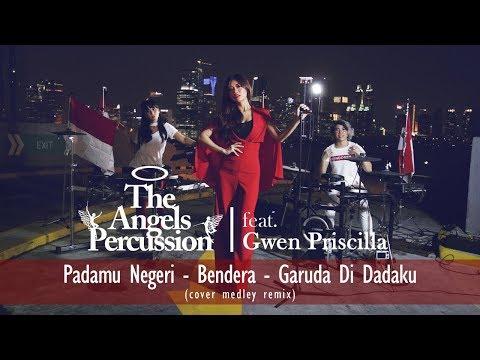 PADAMU NEGERI - BENDERA - GARUDA DI DADAKU [COVER MEDLEY]| feat THE ANGELS PERCUSSION