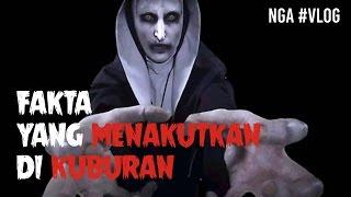 Download WOW FAKTA! YANG MENAKUTKAN DI KUBURAN | NGA #VLOG 4