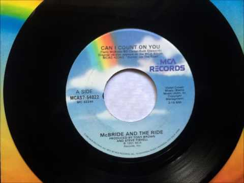 Can I Count On You , McBride And The Ride , 1991 45RPM