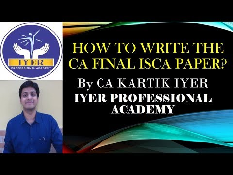 CA Final ISCA - How to Write the ISCA Paper? | Iyer Professional Academy