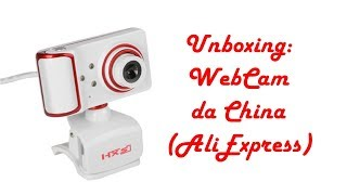 Unboxing: WebCam da China (AliExpress)