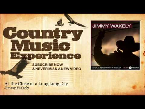 Jimmy Wakely - At the Close of a Long Long Day - Country Music Experience