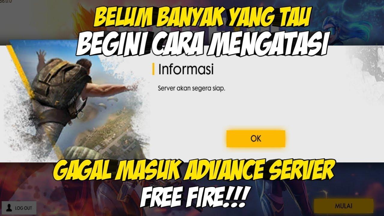 14 03 MB] CARA MENGATASI GAGAL MASUK ADVANCE SERVER FREE FIRE | FREE