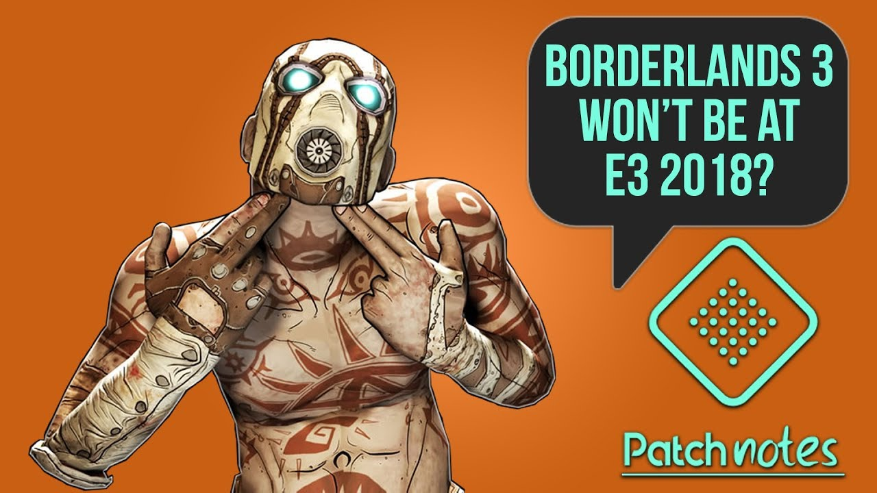 No Borderlands 3 at E3, STALKER 2 Announced | Patch Notes