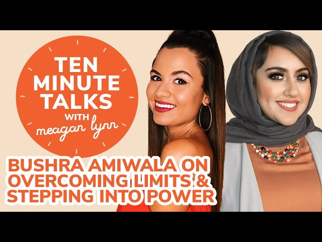 Bushra Amiwala on Overcoming Limits and Stepping Into Your Power
