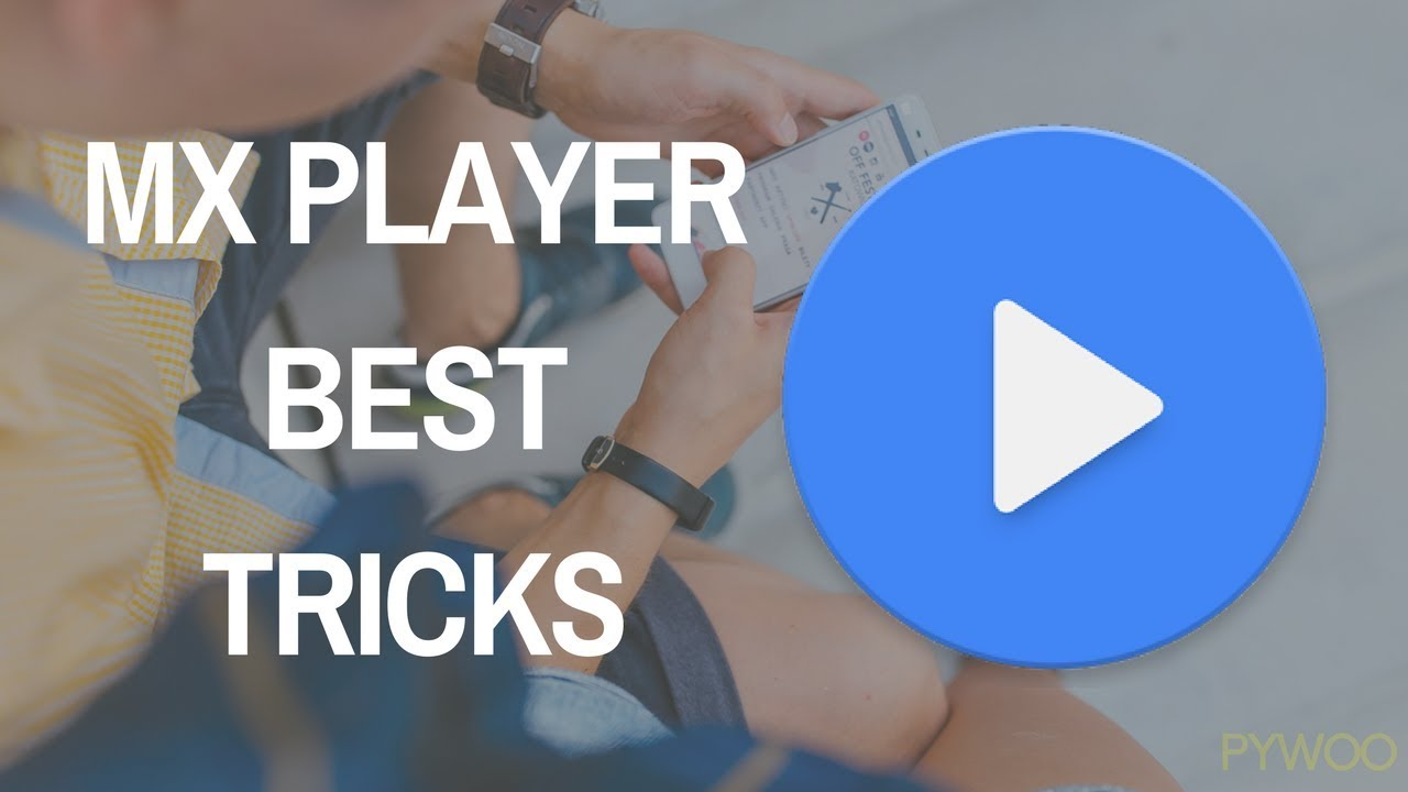 MX Player Secret Features and Tricks (2017) Which You Must Know