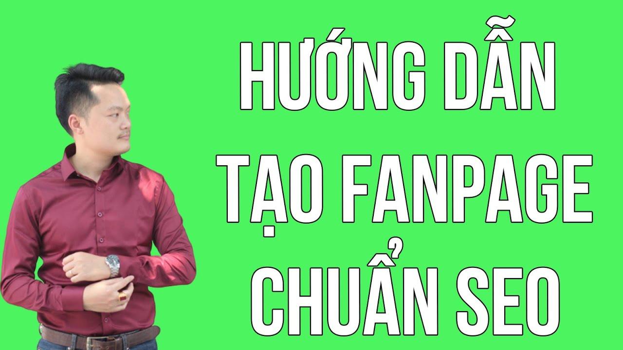 Bài 1 : Hướng Dẫn Tạo Fanpage Chuẩn Seo