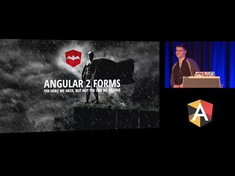 Todd Motto - Angular 2 Forms, the hero we need but not the one we deserve - NG-BE 2016